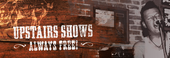 Upstairs Shows - Always Free!